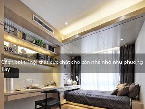 Cách bài trí nội thất cực chất cho căn nhà nhỏ như phương Tây