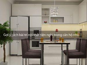 Gợi ý cách bài trí nội thất tiện nghi trong căn hộ nhỏ