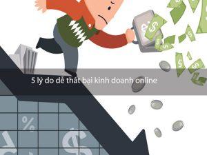 5 lý do dễ thất bại kinh doanh online