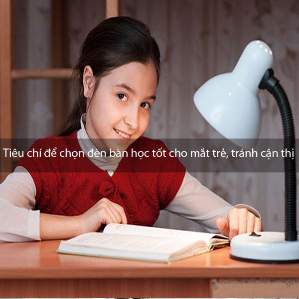 Tiêu chí để chọn đèn bàn học tốt cho mắt trẻ, tránh cận thị